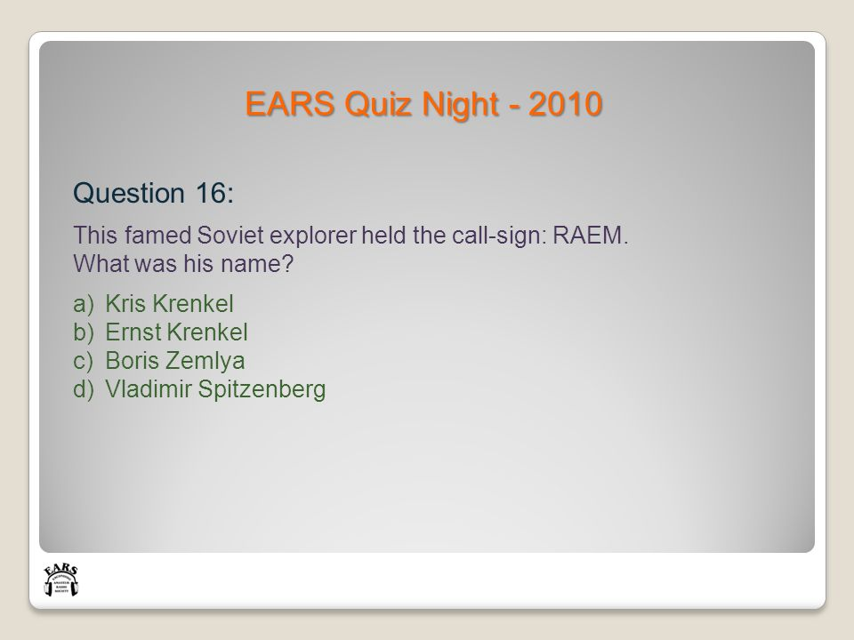 EARS Quiz Night - 2010 Question 16: This famed Soviet explorer held the call-sign: RAEM.