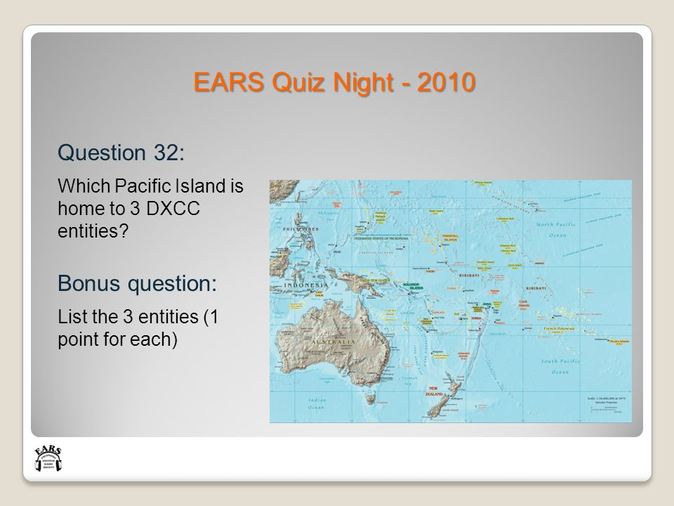 EARS Quiz Night - 2010 Question 32: Which Pacific Island is home to 3 DXCC entities.