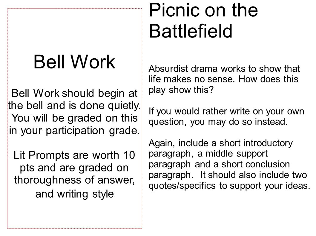 Picnic on the Battlefield Absurdist drama works to show that life makes no sense. How does this play show this? If you would rather write on your own