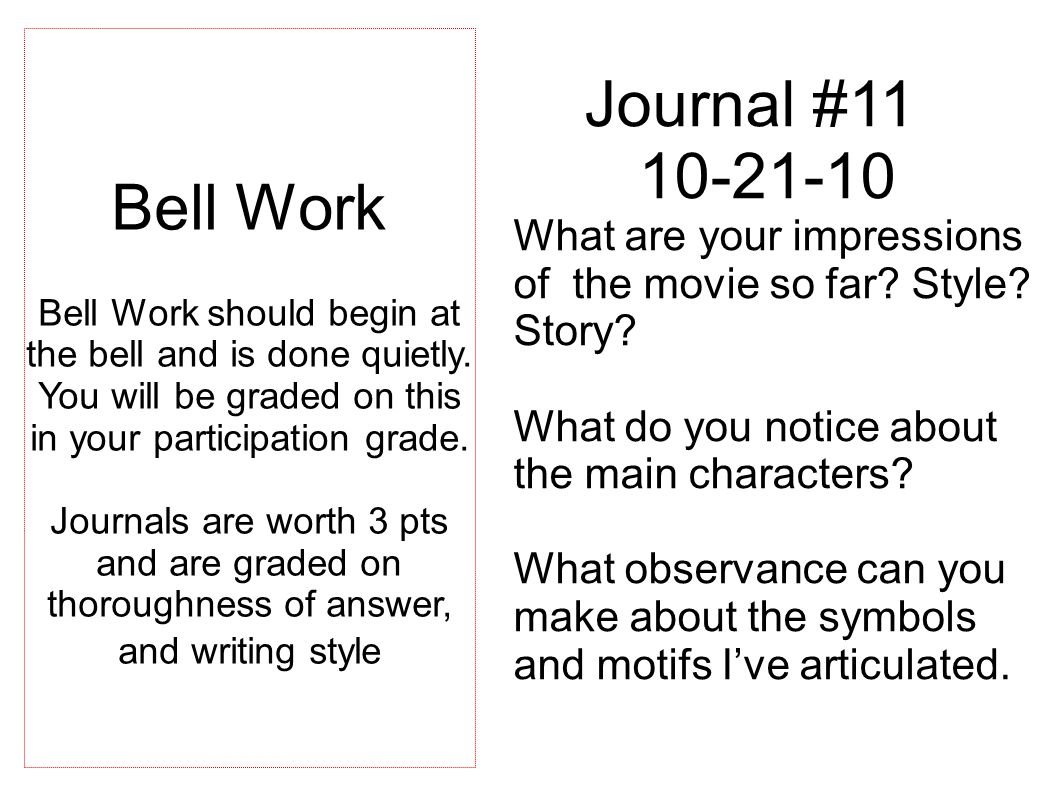 Journal #11 10-21-10 What are your impressions of the movie so far.