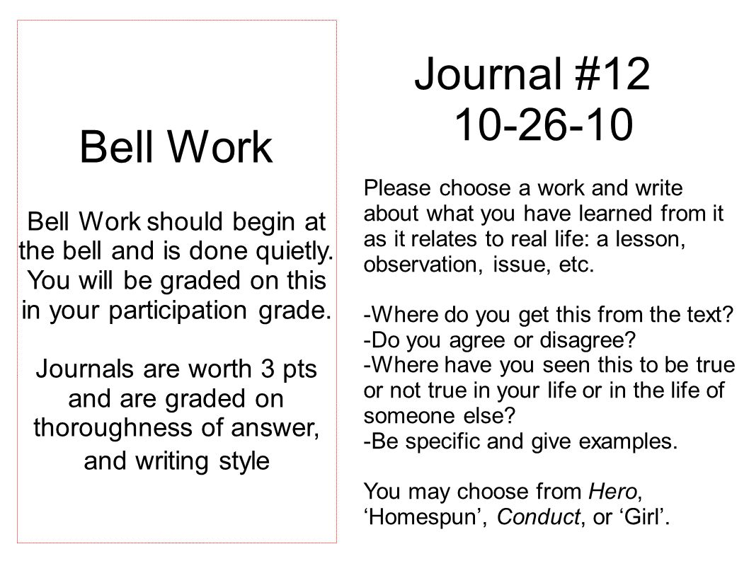 Journal #12 10-26-10 Please choose a work and write about what you have learned from it as it relates to real life: a lesson, observation, issue, etc.