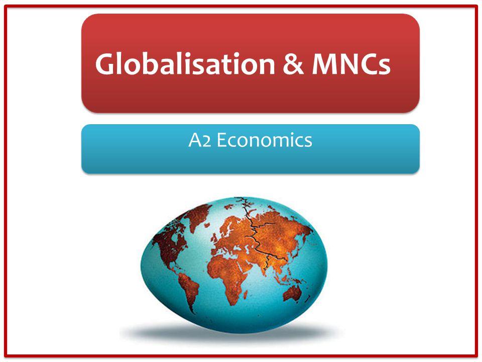 A2 Economics Globalisation & MNCs