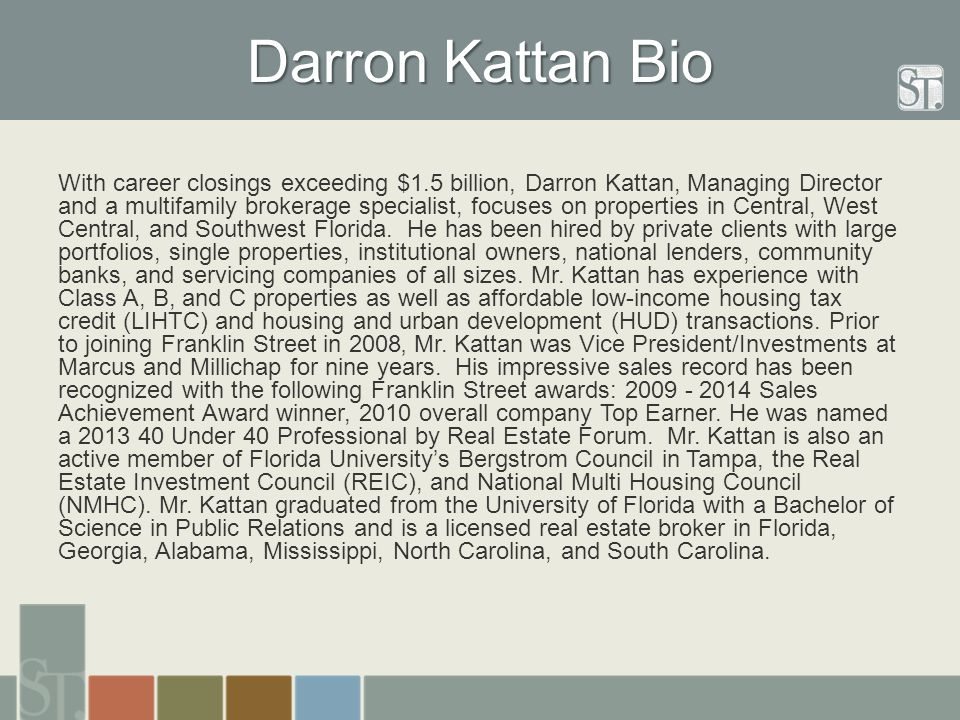 Darron Kattan Bio With career closings exceeding $1.5 billion, Darron Kattan, Managing Director and a multifamily brokerage specialist, focuses on pro