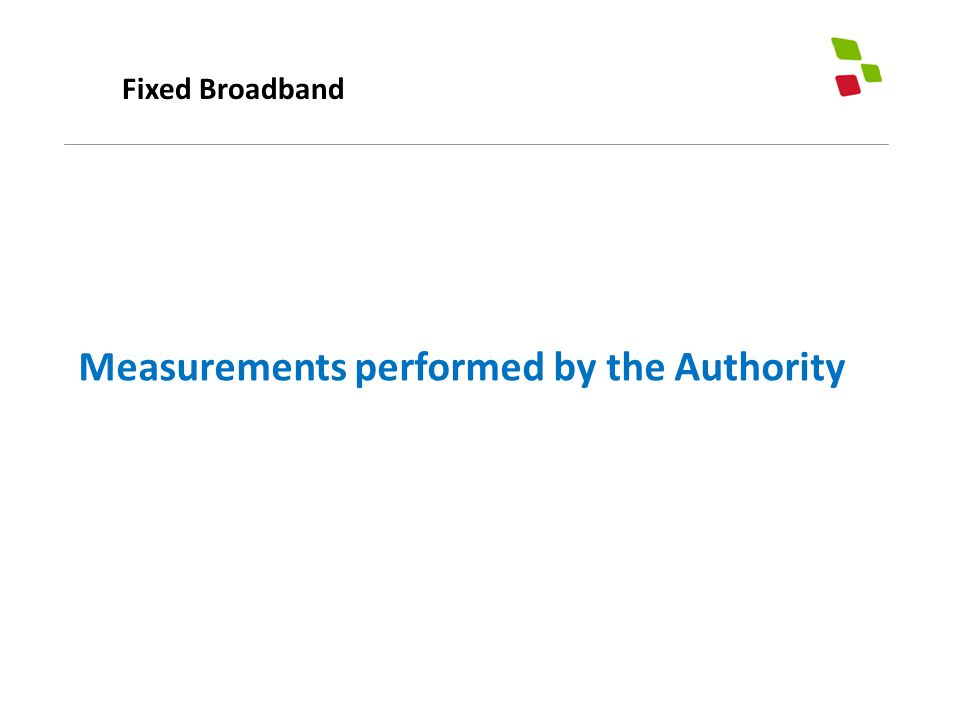 Fixed Broadband Measurements performed by the Authority