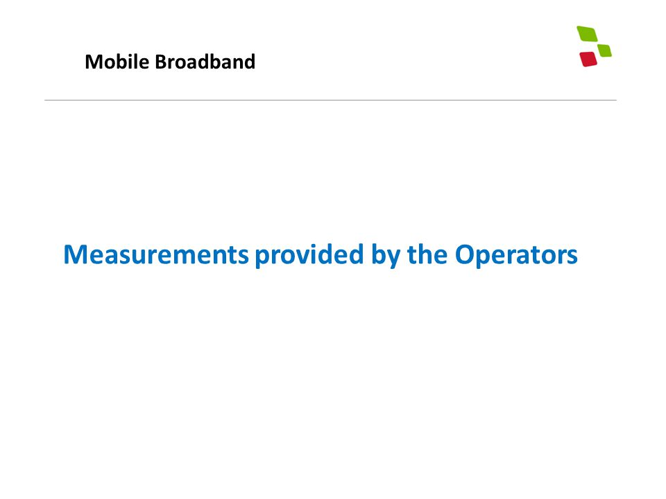 Mobile Broadband Measurements provided by the Operators