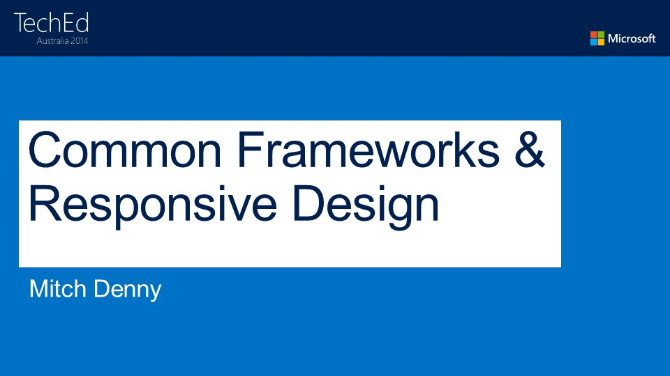 Common Frameworks & Responsive Design