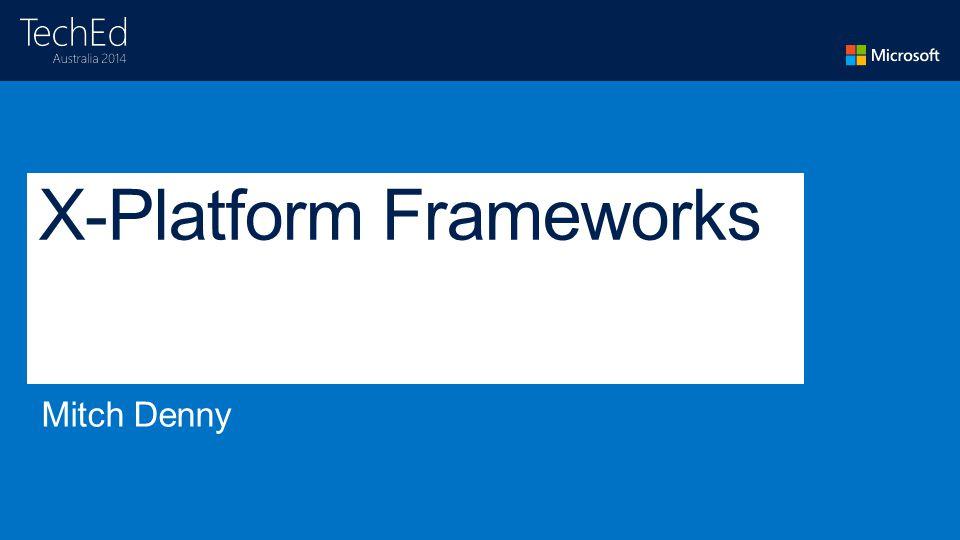 X-Platform Frameworks