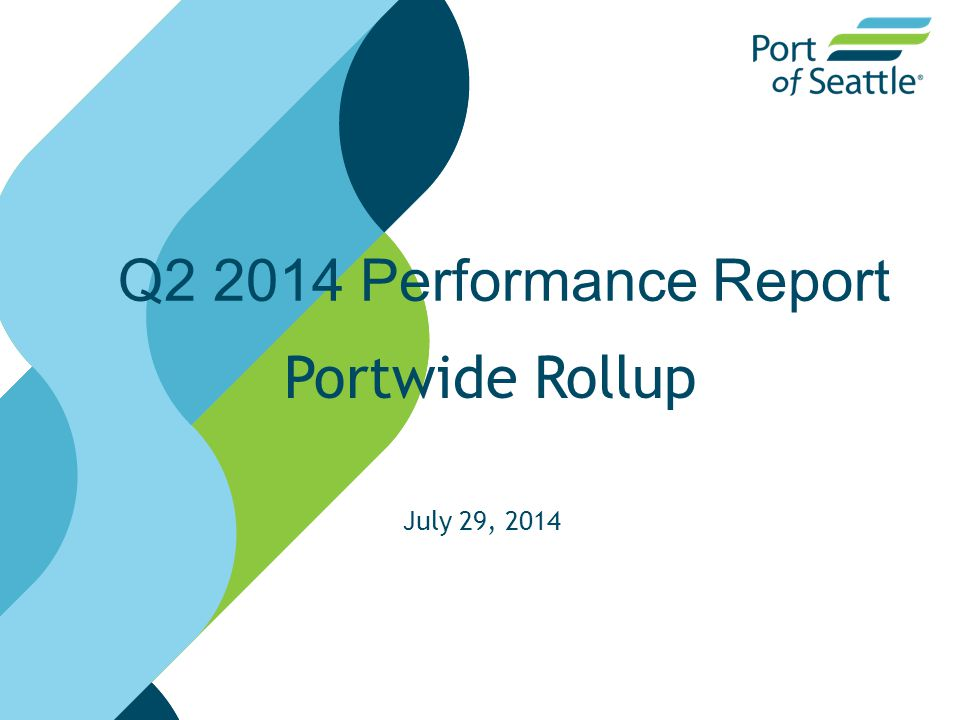 Q2 2014 Performance Report Portwide Rollup July 29, 2014