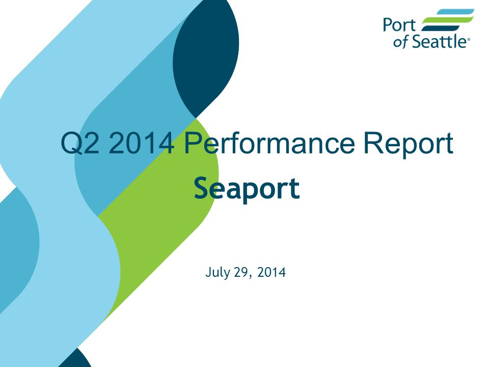 Q2 2014 Performance Report Seaport July 29, 2014