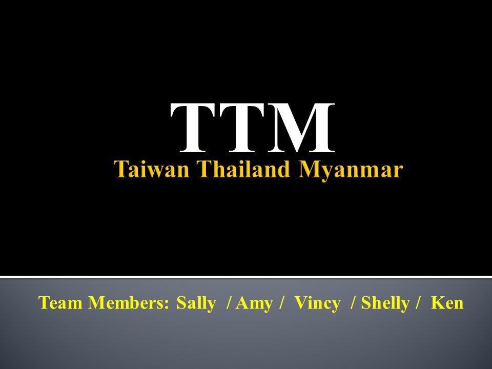 TTM Team Members: Sally / Amy / Vincy / Shelly / Ken