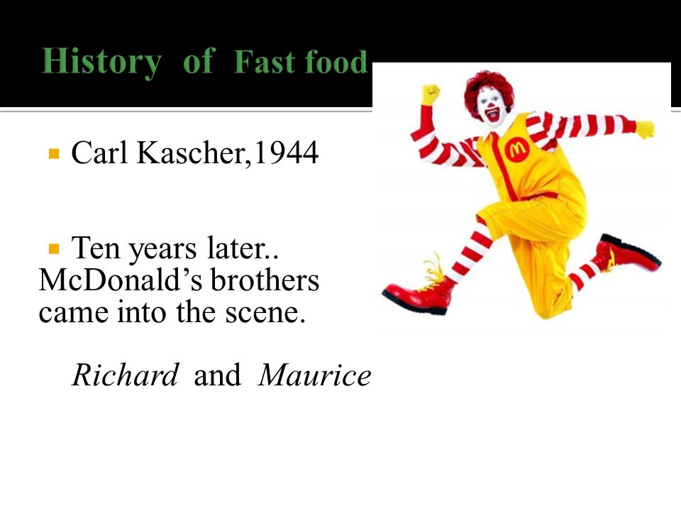  Carl Kascher,1944  Ten years later.. McDonald's brothers came into the scene.