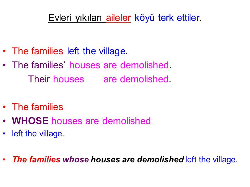 Evleri yıkılan aileler köyü terk ettiler. The families left the village. The families' houses are demolished. Their houses are demolished. The familie