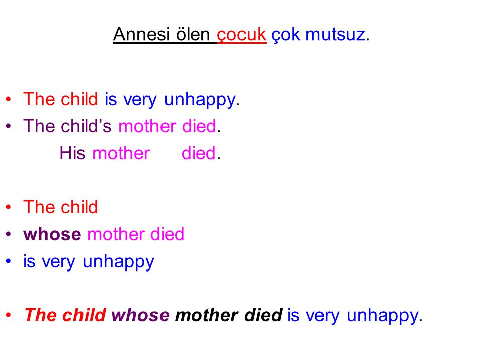 Annesi ölen çocuk çok mutsuz. The child is very unhappy. The child's mother died. His mother died. The child whose mother died is very unhappy The chi