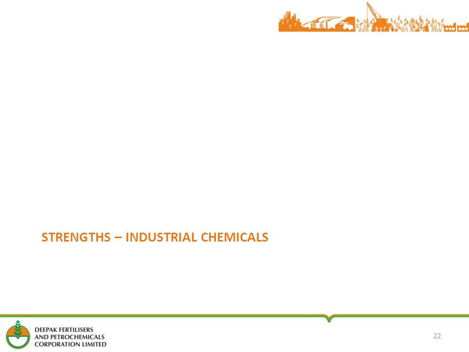 STRENGTHS – INDUSTRIAL CHEMICALS 22