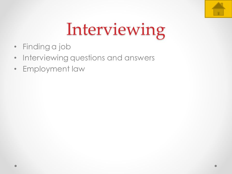 Interviewing Finding a job Interviewing questions and answers Employment law