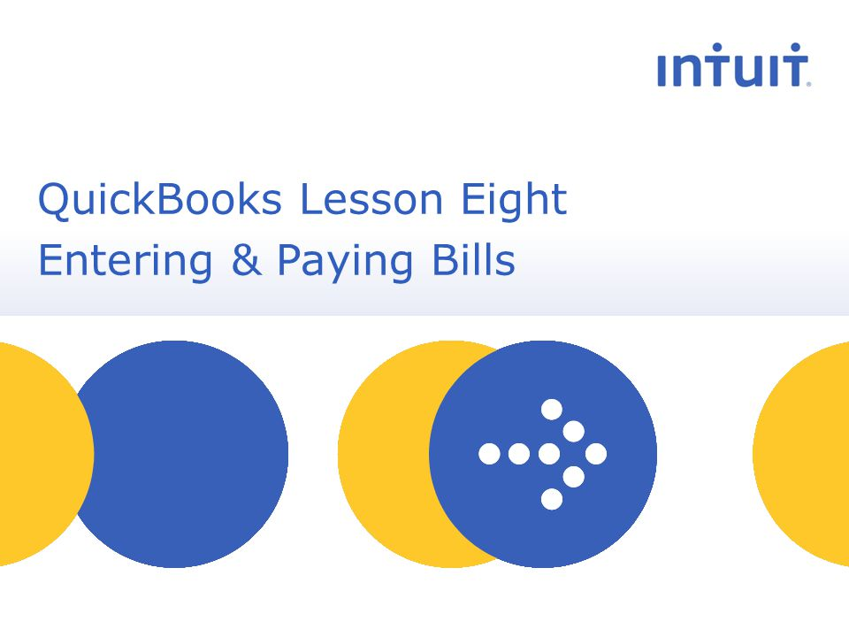 people QuickBooks Lesson Eight Entering & Paying Bills