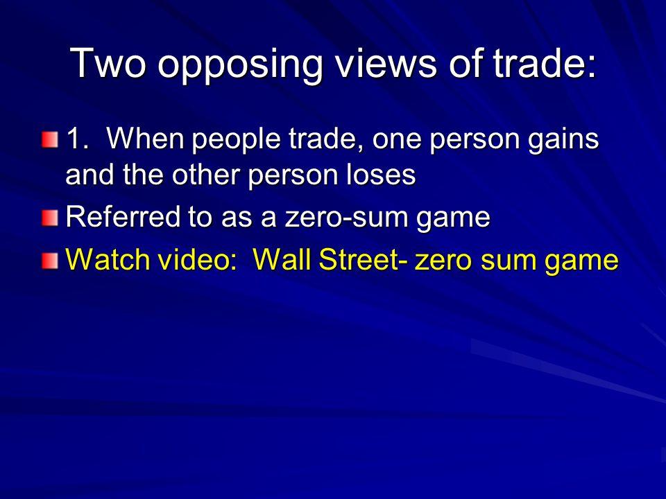 Two opposing views of trade: 2.