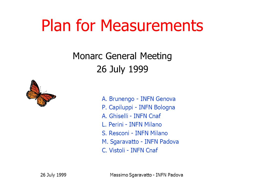 Plan for Measurements Monarc General Meeting 26 July 1999 A.