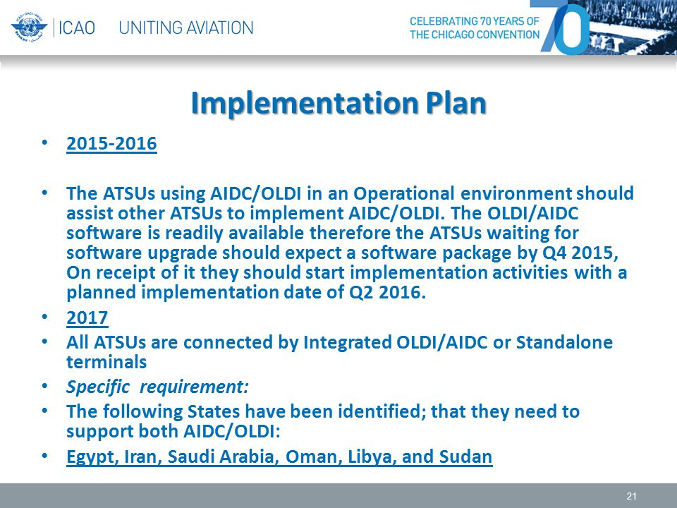 Implementation Plan 2015-2016 The ATSUs using AIDC/OLDI in an Operational environment should assist other ATSUs to implement AIDC/OLDI. The OLDI/AIDC