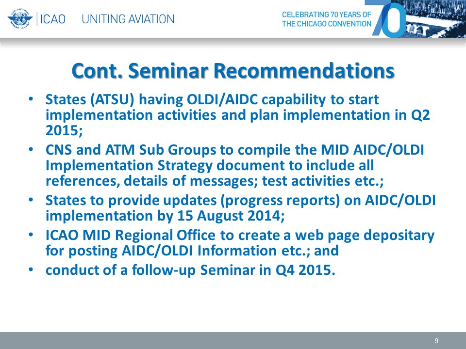 Cont. Seminar Recommendations States (ATSU) having OLDI/AIDC capability to start implementation activities and plan implementation in Q2 2015; CNS and