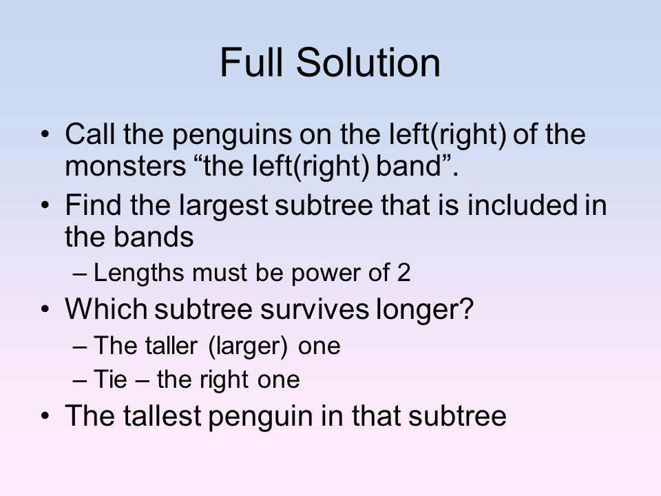 Full Solution Call the penguins on the left(right) of the monsters the left(right) band .