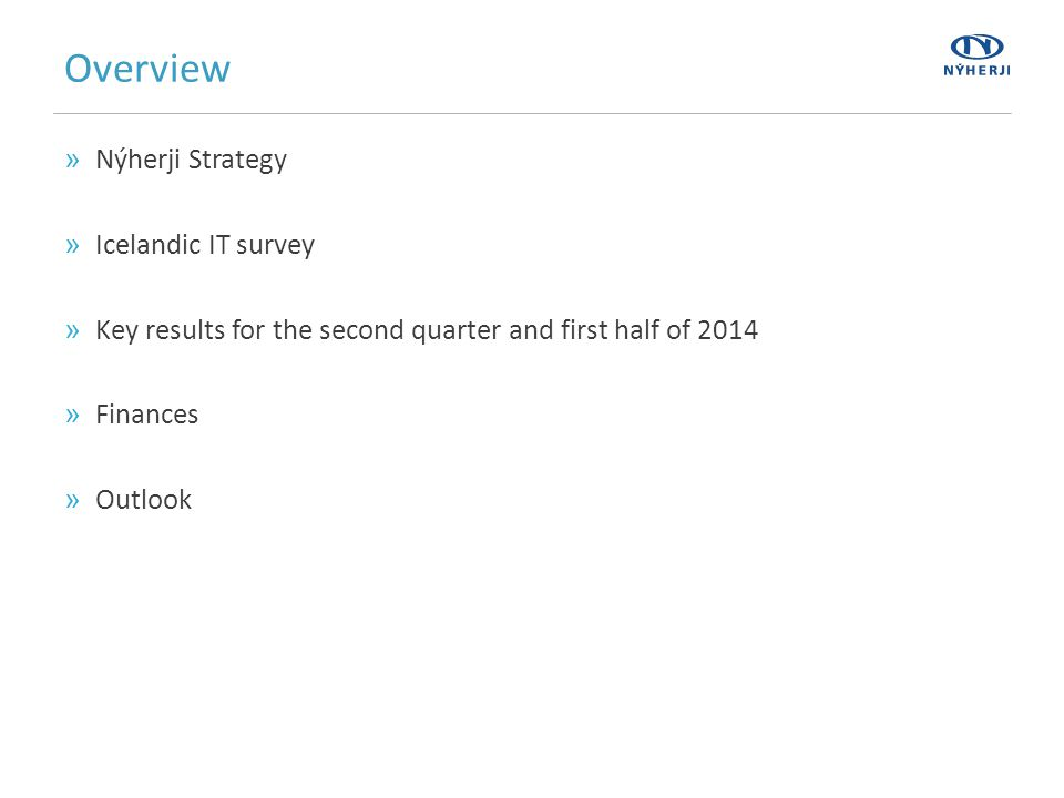 Overview »Nýherji Strategy »Icelandic IT survey »Key results for the second quarter and first half of 2014 »Finances »Outlook