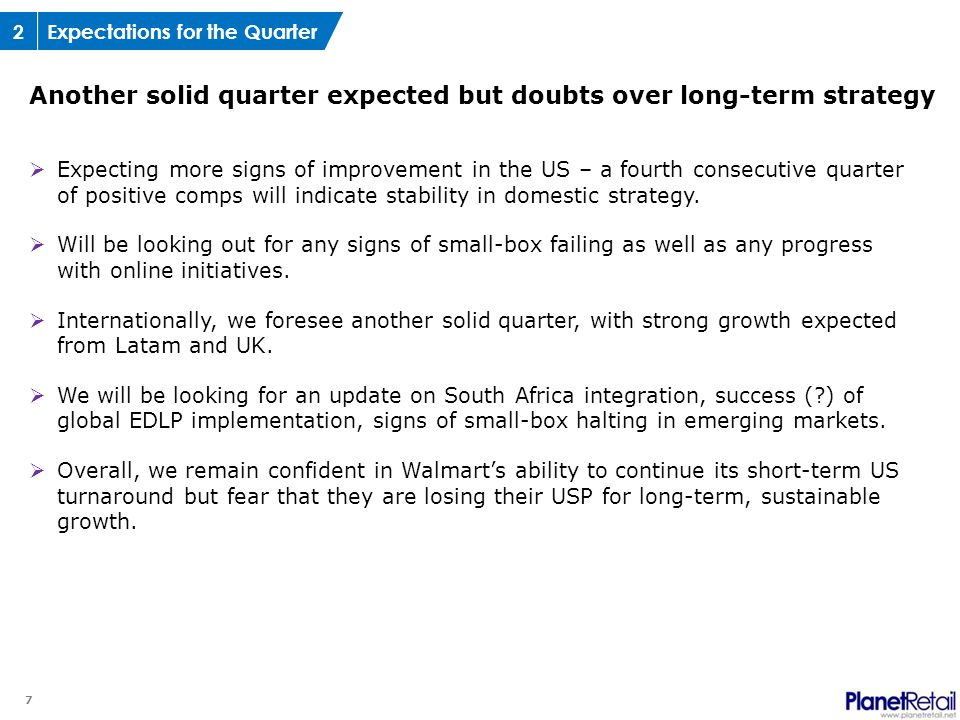 7 Another solid quarter expected but doubts over long-term strategy  Expecting more signs of improvement in the US – a fourth consecutive quarter of