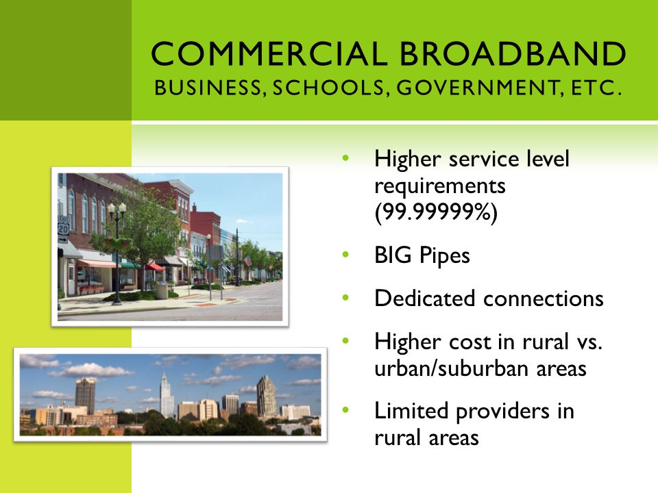 COMMERCIAL BROADBAND BUSINESS, SCHOOLS, GOVERNMENT, ETC.