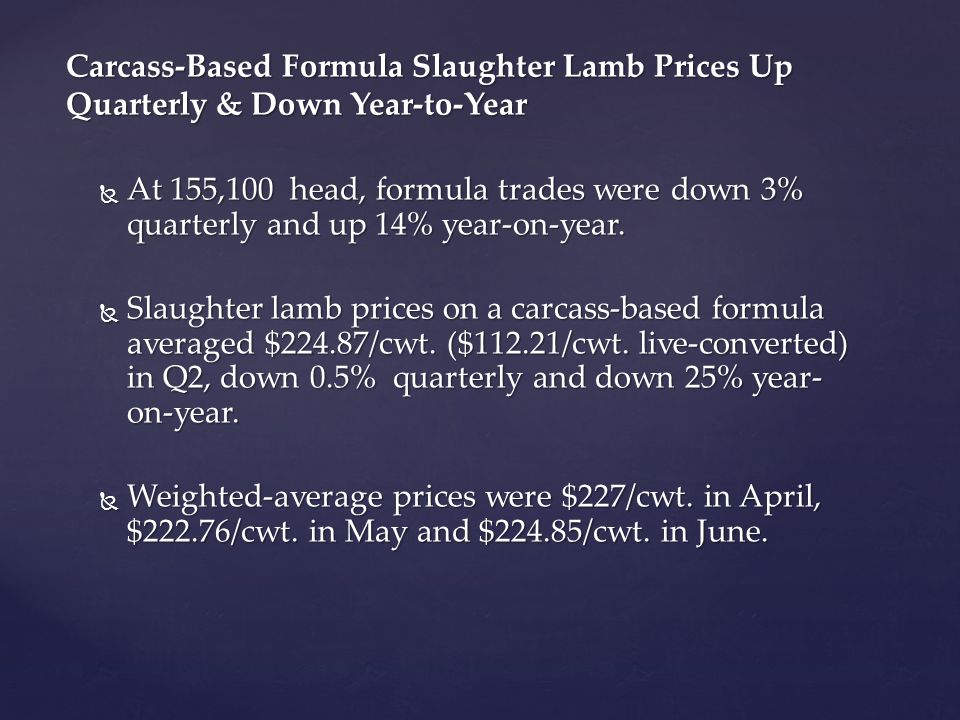  At 155,100 head, formula trades were down 3% quarterly and up 14% year-on-year.