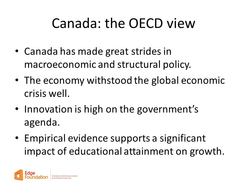Canada: the OECD view Canada has made great strides in macroeconomic and structural policy.