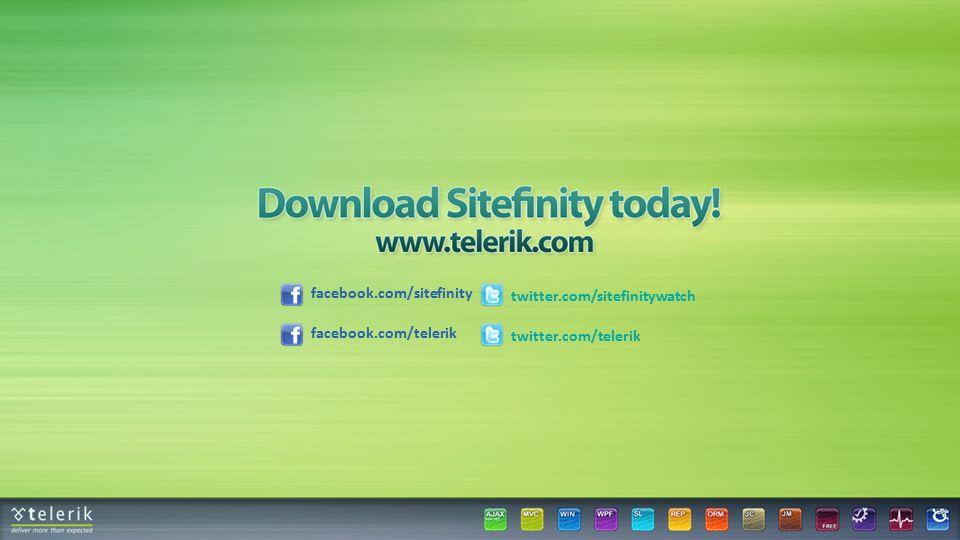 facebook.com/sitefinity twitter.com/sitefinitywatch facebook.com/telerik twitter.com/telerik