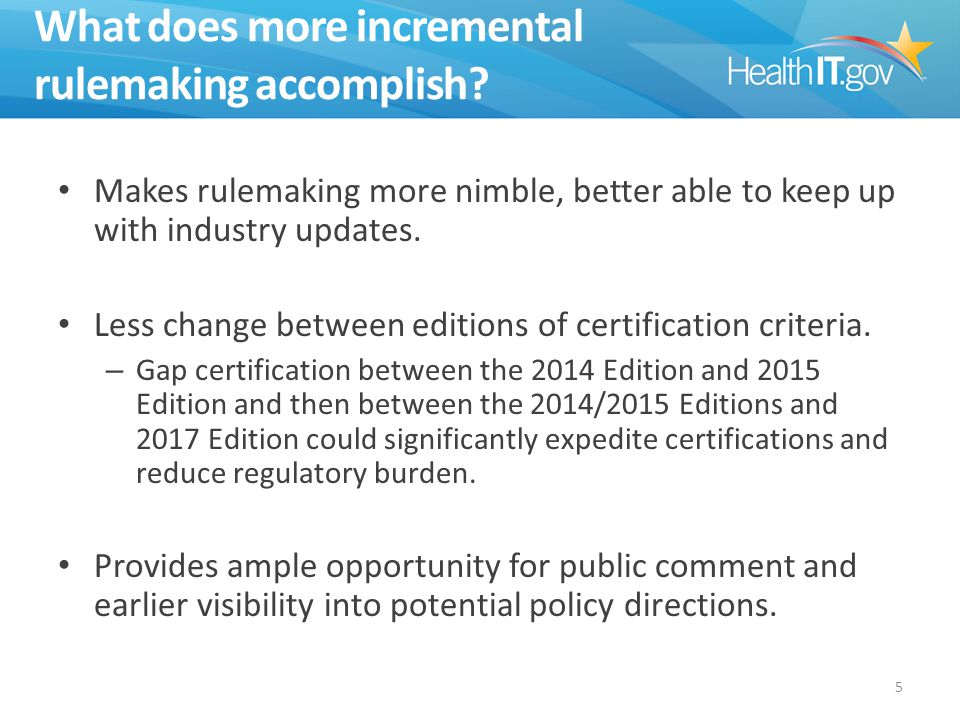 What does more incremental rulemaking accomplish.