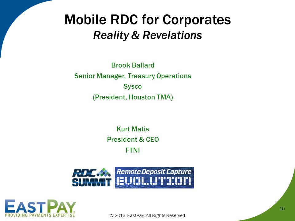 Mobile RDC for Corporates Reality & Revelations © 2013 EastPay.