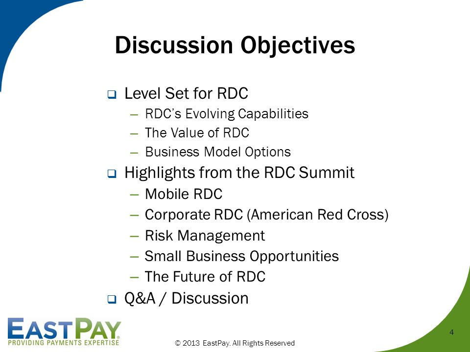 4 Discussion Objectives  Level Set for RDC – RDC's Evolving Capabilities – The Value of RDC – Business Model Options  Highlights from the RDC Summit – Mobile RDC – Corporate RDC (American Red Cross) – Risk Management – Small Business Opportunities – The Future of RDC  Q&A / Discussion