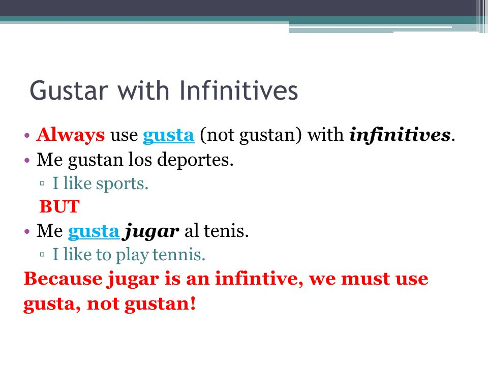 When is gustan used.A.When the subject is plural B.When the object the subject likes is singular.
