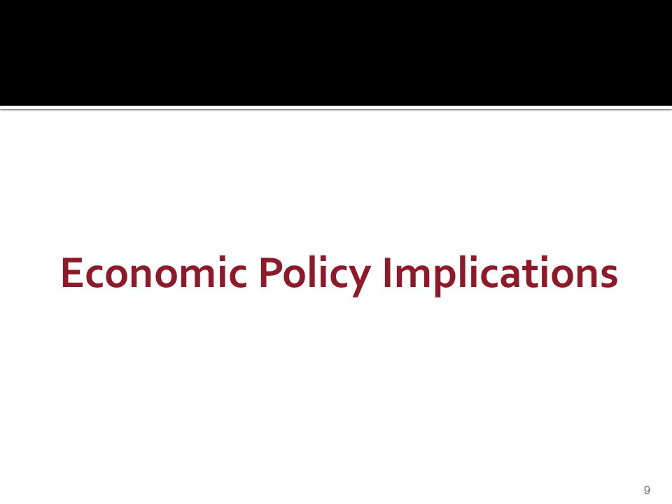 Economic Policy Implications 9