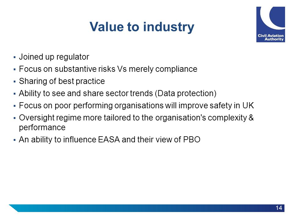 14 Value to industry  Joined up regulator  Focus on substantive risks Vs merely compliance  Sharing of best practice  Ability to see and share sec