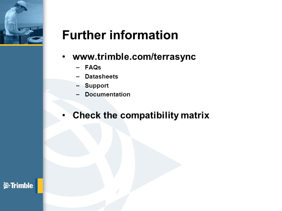 Further information   –FAQs –Datasheets –Support –Documentation Check the compatibility matrix