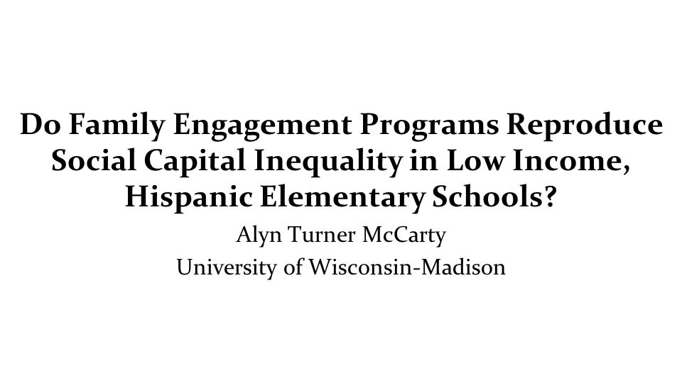 Do Family Engagement Programs Reproduce Social Capital Inequality in Low Income, Hispanic Elementary Schools.