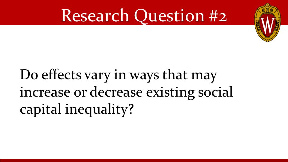 Do effects vary in ways that may increase or decrease existing social capital inequality.