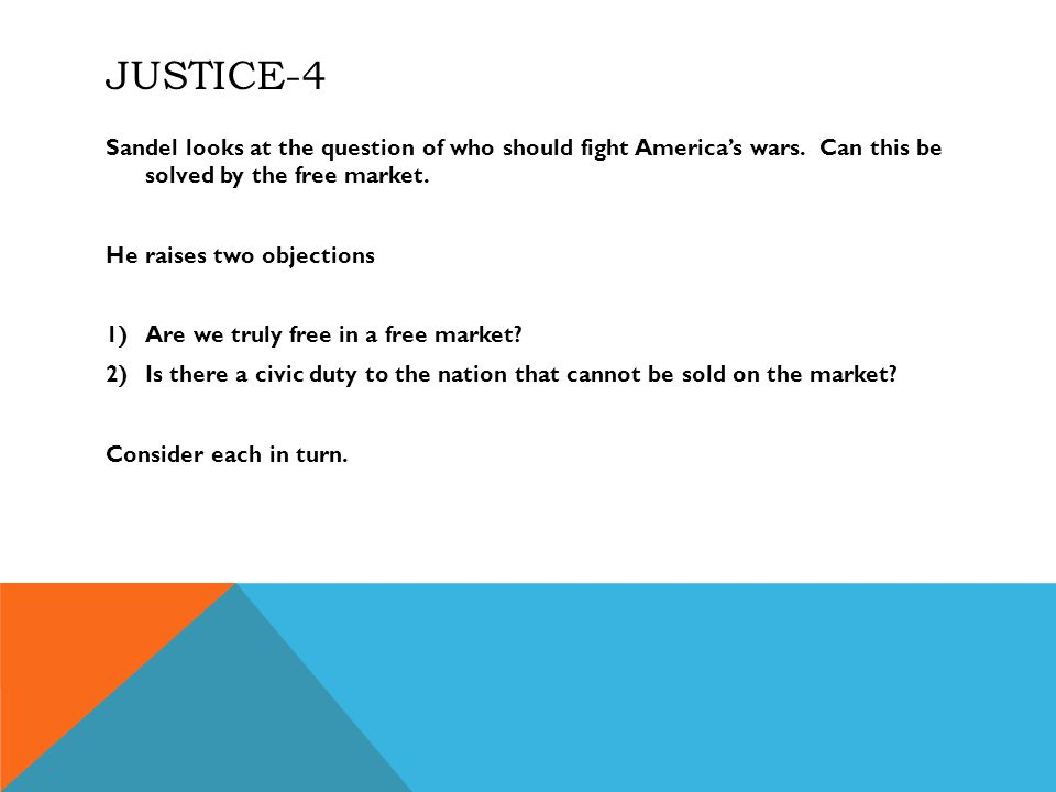 JUSTICE-4 Sandel looks at the question of who should fight America's wars.