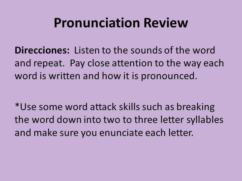 La Escala de Pronunciación El Gol: Decir información biografica con pronunciación correcta.