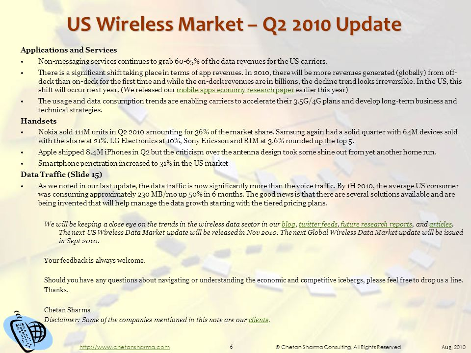 © Chetan Sharma Consulting, All Rights Reserved Aug, 2010 6 http://www.chetansharma.com US Wireless Market – Q2 2010 Update Applications and Services Non-messaging services continues to grab 60-65% of the data revenues for the US carriers.