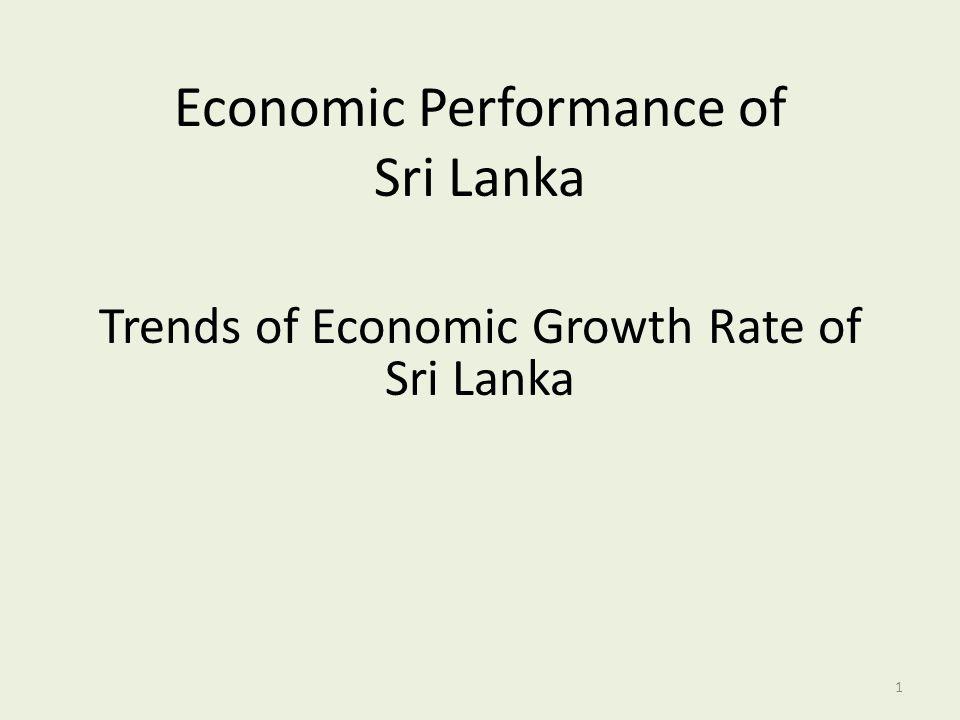 Economic Performance of Sri Lanka Trends of Economic Growth Rate of Sri Lanka 1