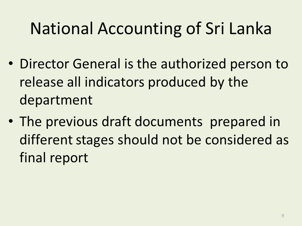 National Accounting of Sri Lanka Director General is the authorized person to release all indicators produced by the department The previous draft doc