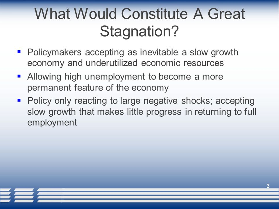 What Would Constitute A Great Stagnation.