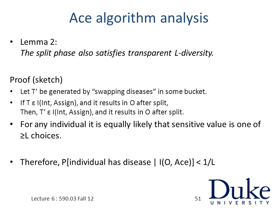 Ace algorithm analysis Lemma 2: The split phase also satisfies transparent L-diversity.