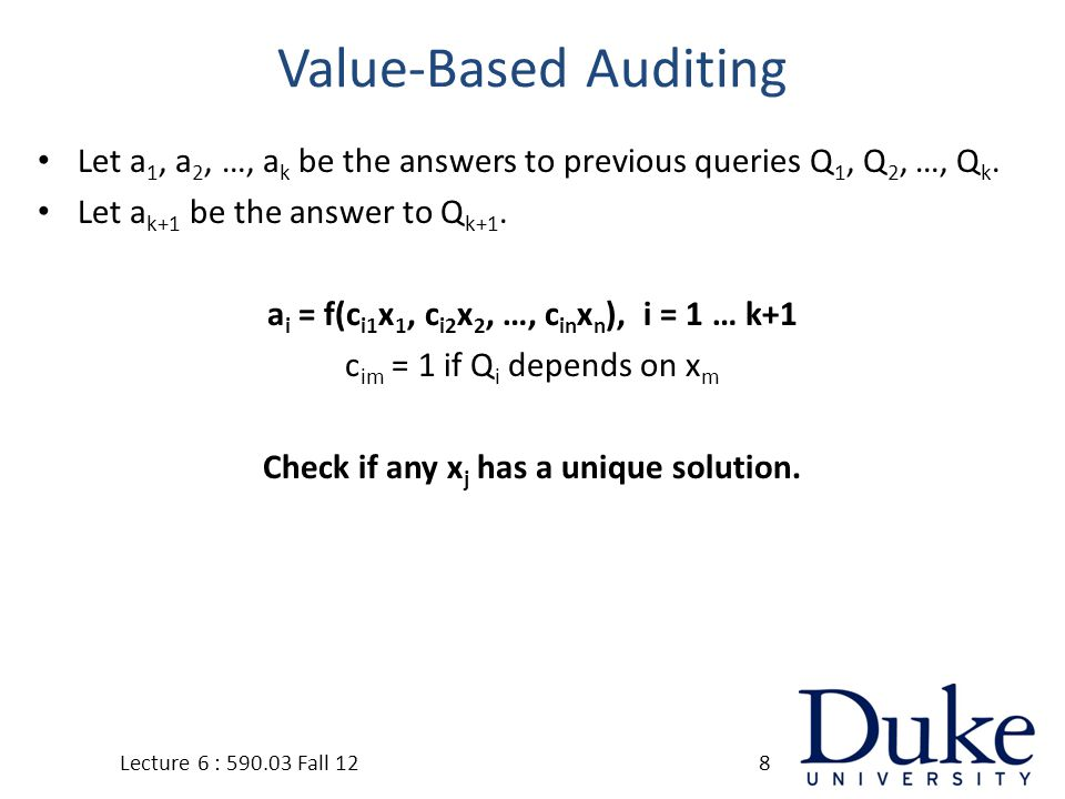 Value-Based Auditing Let a 1, a 2, …, a k be the answers to previous queries Q 1, Q 2, …, Q k.