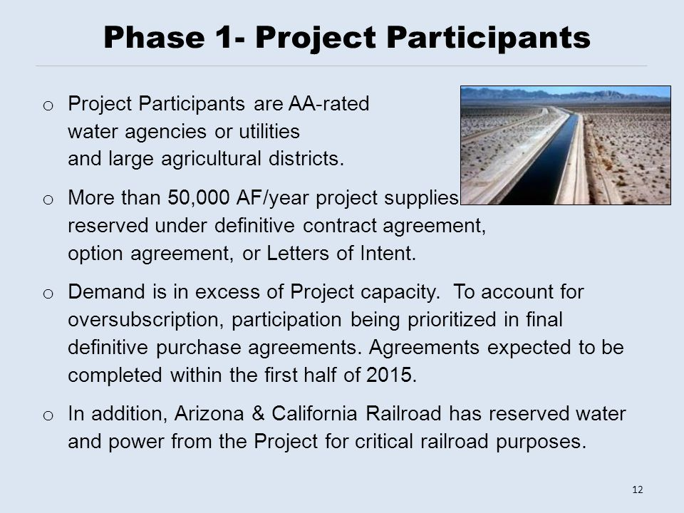 Phase 1- Project Participants o Project Participants are AA-rated water agencies or utilities and large agricultural districts.