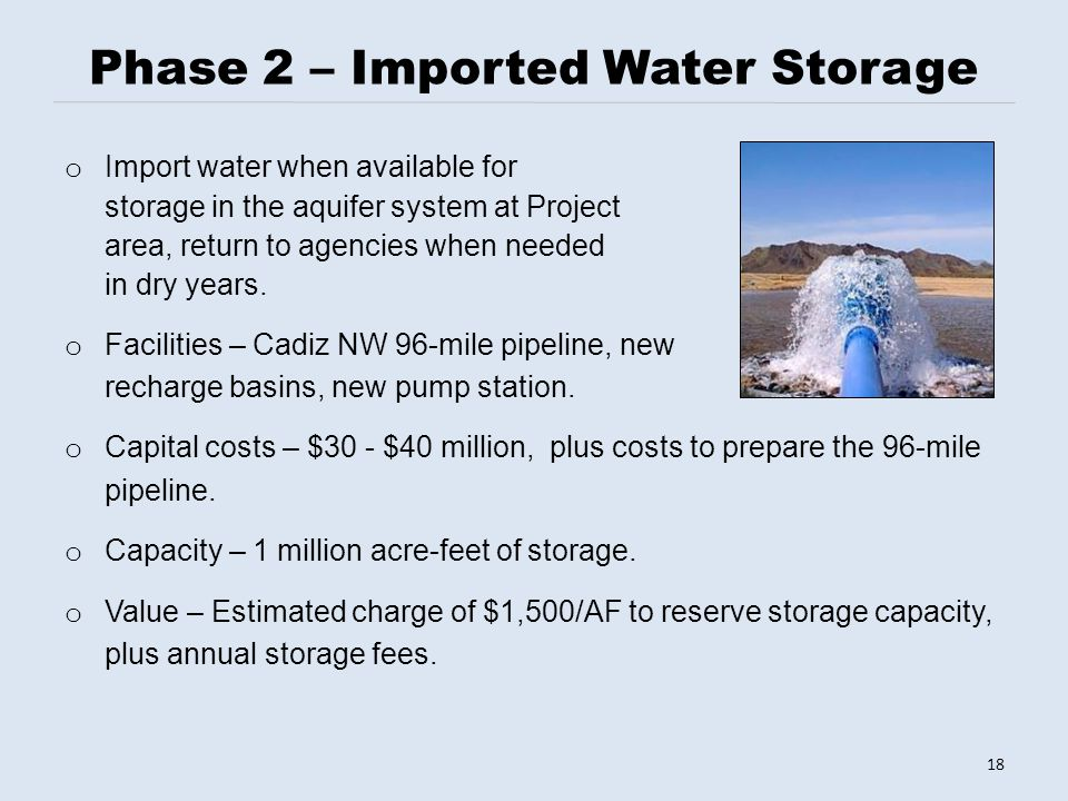 o Import water when available for storage in the aquifer system at Project area, return to agencies when needed in dry years.